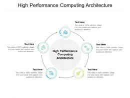 High Performance Computing Architecture Ppt Powerpoint Presentation Infographics Ideas Cpb