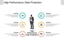 High Performance Data Protection Ppt Powerpoint Presentation Shapes Cpb