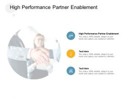 High Performance Partner Enablement Ppt Powerpoint Presentation Information Cpb