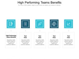 High Performing Teams Benefits Ppt Powerpoint Presentation Layouts Design Templates Cpb