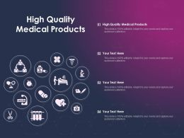 High Quality Medical Products Ppt Powerpoint Presentation Infographic Template