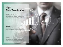 High Risk Termination Ppt Powerpoint Presentation Gallery Slide Portrait Cpb