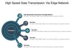 High Speed Data Transmission Via Edge Network Ppt Powerpoint Presentation Inspiration Model Cpb