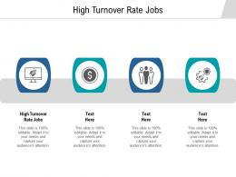 High Turnover Rate Jobs Ppt Powerpoint Presentation Icon Influencers Cpb