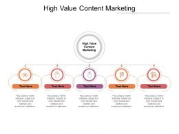 High Value Content Marketing Ppt Powerpoint Presentation Ideas Summary Cpb