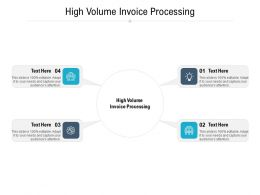 High Volume Invoice Processing Ppt Powerpoint Presentation Layouts Graphics Download Cpb