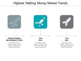 Highest Yielding Money Market Trends Ppt Powerpoint Presentation Professional Ideas Cpb
