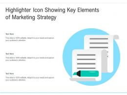 Highlighter Icon Showing Key Elements Of Marketing Strategy
