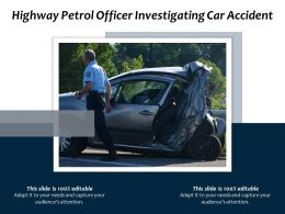 Highway Petrol Officer Investigating Car Accident