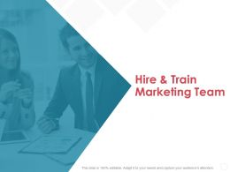 Hire And Train Marketing Team Audiences Attention Ppt Powerpoint Presentation File Maker