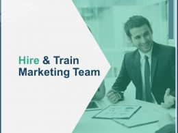 Hire And Train Marketing Team Communication A152 Ppt Powerpoint Presentation