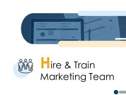 Hire And Train Marketing Team Communication A209 Ppt Powerpoint Presentation File