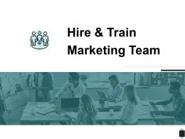 Hire And Train Marketing Team Introduction Communications Ppt Powerpoint Presentation Outline Files