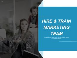 Hire And Train Marketing Team Ppt Professional Backgrounds