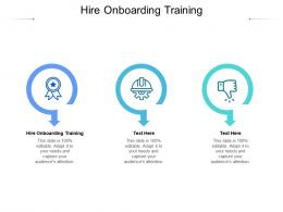 Hire Onboarding Training Ppt Powerpoint Presentation Show Rules Cpb