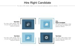 Hire Right Candidate Ppt Powerpoint Presentation Show Icon Cpb