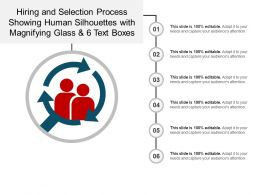 hiring_and_selection_process_showing_human_silhouettes_with_magnifying_glass_and_6_text_boxes_Slide01