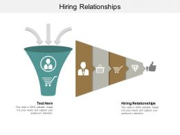 Hiring Relationships Ppt Powerpoint Presentation Gallery Graphics Cpb