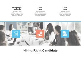 Hiring Right Candidate Ppt Powerpoint Presentation Gallery Good Cpb