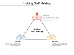 Holding Staff Meeting Ppt Powerpoint Presentation Ideas Graphics Download Cpb