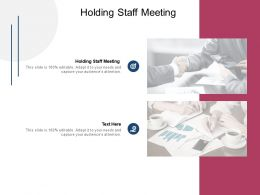 Holding Staff Meeting Ppt Powerpoint Presentation Show Format Cpb