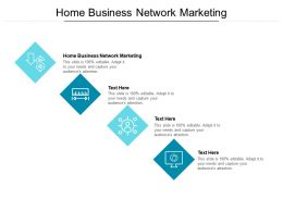 Home Business Network Marketing Ppt Powerpoint Presentation Topics Cpb