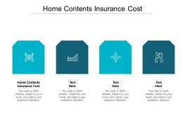 Home Contents Insurance Cost Ppt Professional Graphics Design Cpb