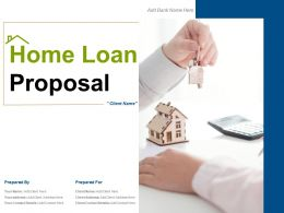 Home Loan Proposal Powerpoint Presentation Slides