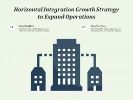 Horizontal Integration Growth Strategy To Expand Operations