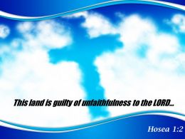 Hosea 1 2 This land is guilty of unfaithfulness PowerPoint Church Sermon