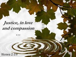 Hosea 2 19 Justice In Love And Compassion Powerpoint Church Sermon