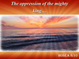 Hosea 8 10 The Oppression Of The Mighty Powerpoint Church Sermon