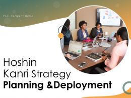 Hoshin Kanri Strategy Planning And Deployment Powerpoint Presentation Slides