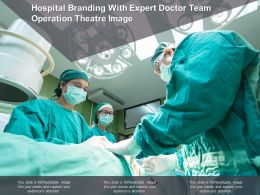 Hospital Branding With Expert Doctor Team Operation Theatre Image