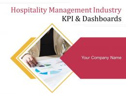 Hospitality Management Industry KPI And Dashboards Powerpoint Presentation Slides