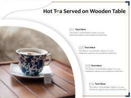 Hot Tea Served On Wooden Table