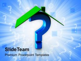 House And Question Mark Shapes Powerpoint Templates Ppt Themes And Graphics 0113