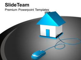 House Connected To Computer Mouse PowerPoint Templates PPT Themes And Graphics 0213