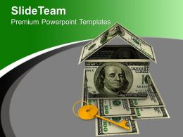 House Made Of Dollars With Key PowerPoint Templates PPT Themes And Graphics 0213