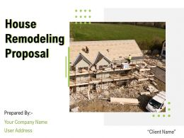 House Remodeling Proposal Powerpoint Presentation Slides