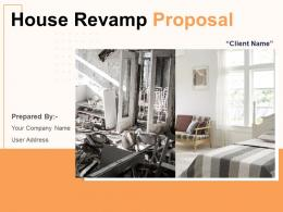 House Revamp Proposal Powerpoint Presentation Slides