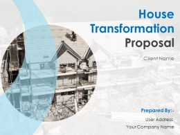 House Transformation Proposal Powerpoint Presentation Slides