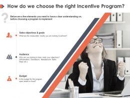 How Do We Choose The Right Incentive Program Ppt Powerpoint Presentation Portfolio