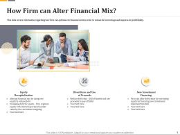 How Firm Can Alter Financial Mix Ppt Powerpoint Gallery Styles