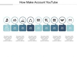 How Make Account Youtube Ppt Powerpoint Presentation Gallery Infographics Cpb