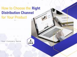 How To Choose The Right Distribution Channel For Your Product Complete Deck