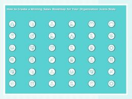 How To Create A Winning Sales Roadmap For Your Organization Icons Slide Ppt Show