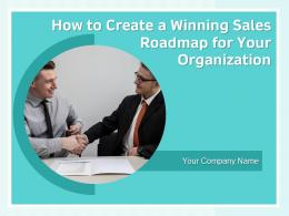 How To Create A Winning Sales Roadmap For Your Organization Powerpoint Presentation Slides