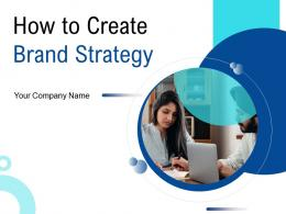 How To Create Brand Strategy Powerpoint Presentation Slides