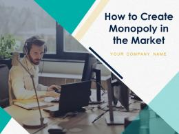 How To Create Monopoly In The Market Powerpoint Presentation Slides